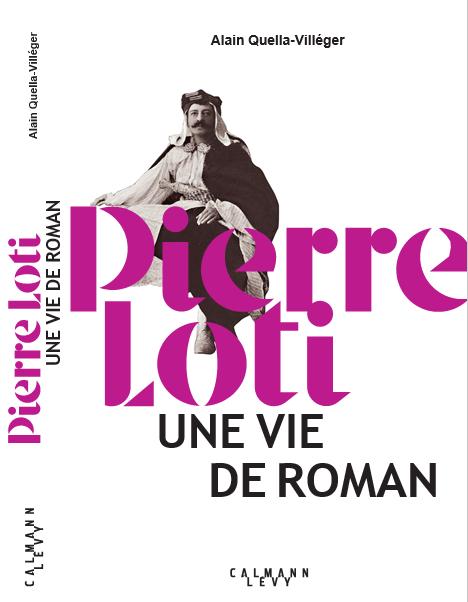 Pierre Loti une vie de roman Calmann-Lévy-AQV