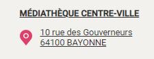 adresse médiathèque Bayonne